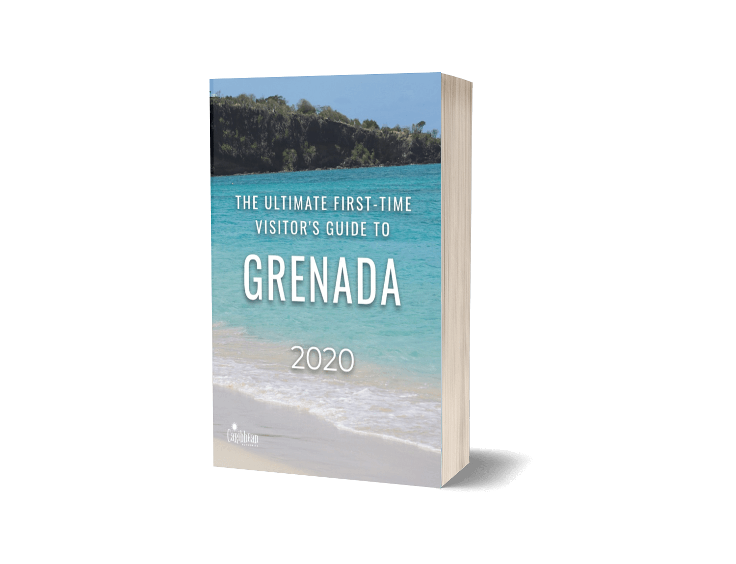 The Ultimate First Time Visitor's Guide to Grenada